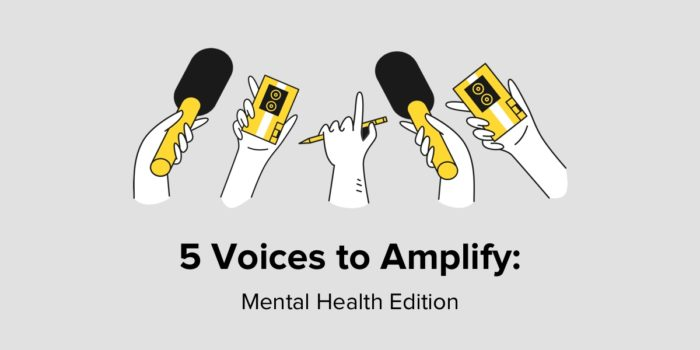 5 Voices To Amplify: Mental Health Edition
