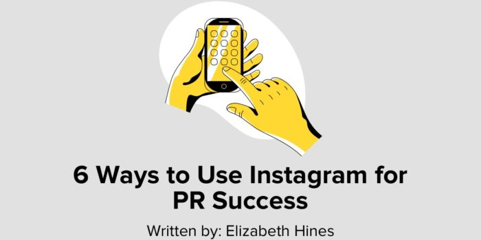 6 Ways To Use Instagram For PR Success