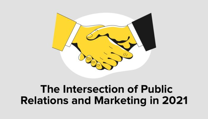 The Intersection Of Public Relations And Marketing In 2021