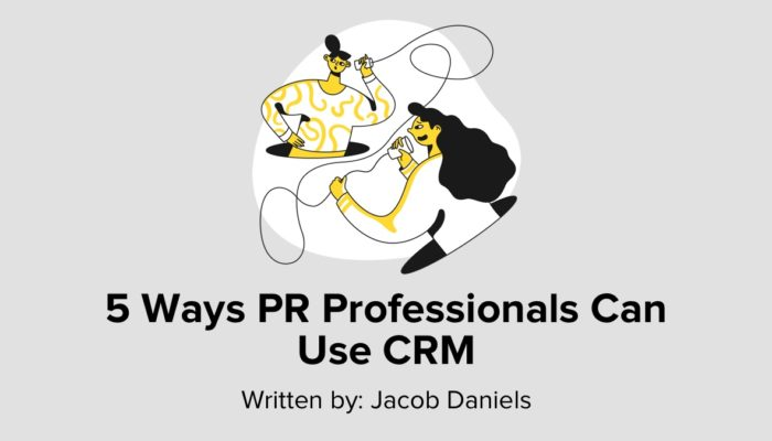5 Ways PR Professionals Can Use CRM