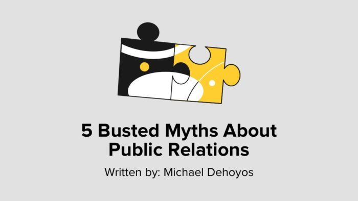 5 Busted Myths About Public Relations