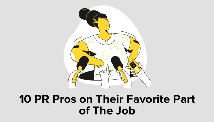 10 PR Pros On Their Favorite Part Of The Job