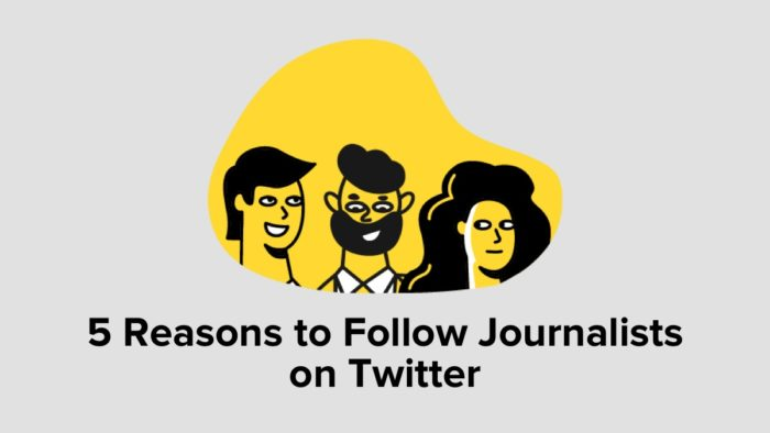 5 Reasons To Follow Journalists On Twitter