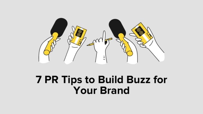 7 PR Tips To Build Buzz For Your Brand