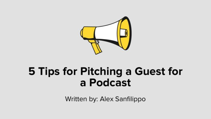 5 Tips For Pitching A Guest For A Podcast
