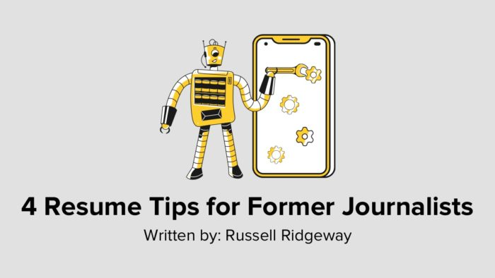 4 Resume Tips For Former Journalists