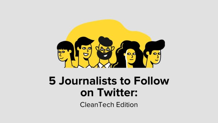5 Journalists To Follow On Twitter: Cleantech Edition