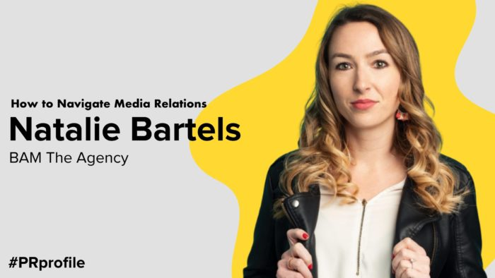 How To Navigate Media Relations With Natalie Bartels