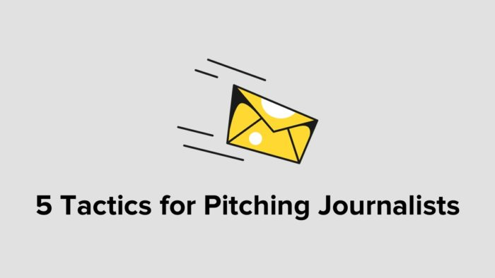 5 Tactics For Pitching Journalists