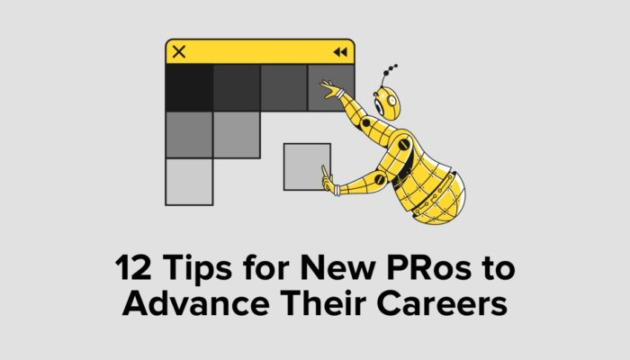 12 Tips For New PRos To Advance Their Careers