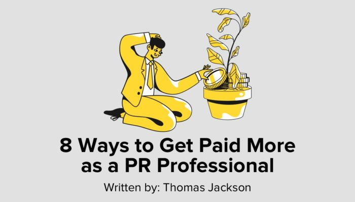 8 Ways To Get Paid More As A PR Professional