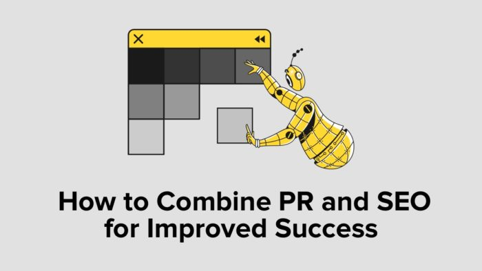 How To Combine PR And SEO For Improved Success