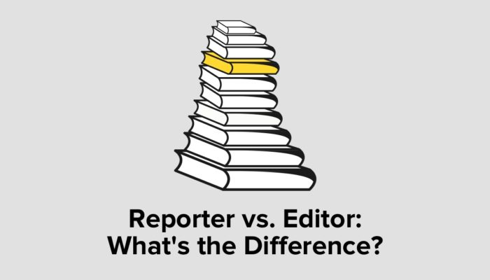 Reporter Vs. Editor: What's The Difference?