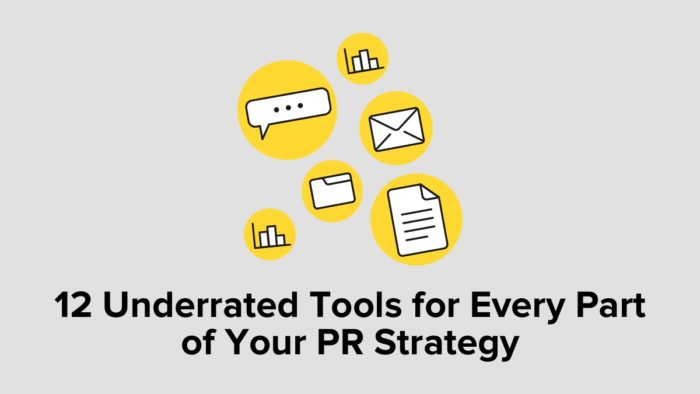 12 Underrated Tools For Every Part Fo Your PR Strategy